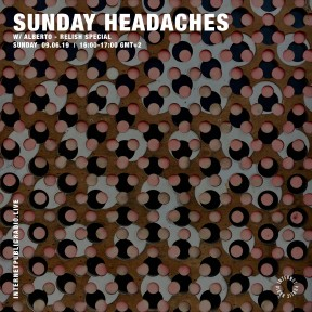 Sunday Headaches #10 Relish Special