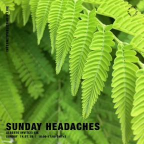 Sunday Headaches #11 Alberto invites Sie