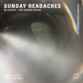 Sunday Headaches #17 OOH-Sounds Special