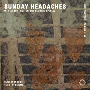Sunday Headaches #18 Rotten City Records Special