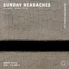 Sunday Headache #20 Neubau Special