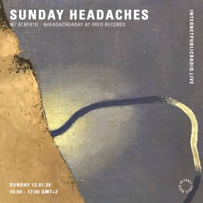 Sunday Headaches #22 AHEADACHEADAY at Fred Records
