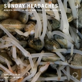 Sunday Headaches #25 Alberto invites Gil.Barte & Yssue