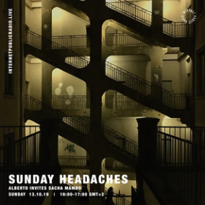 Sunday Headaches #14 Alberto invites Sacha Mambo