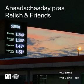 Mondonero | AHEADACHEADAY presents Relish and Friends